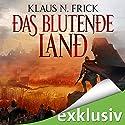 Das blutende Land Hörbuch von Klaus N. Frick Gesprochen von: Oliver Schönfeld
