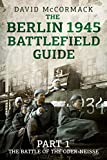 Book Cover for The Berlin 1945 Battlefield Guide: Part 1 the Battle of the Oder-Neisse