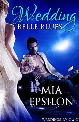 Wedding Belle Blues (Weddings by C & C Book 2)