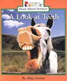 A Look at Teeth (Rookie Read-About Science: Animal Adaptations & Behavior) (Rookie Read-About Science (Paperback))