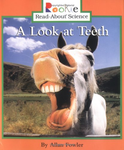 Read Online A Look at Teeth (Rookie Read-About Science (Paperback)) pdf epub