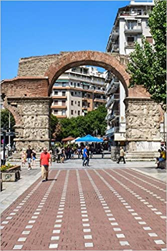 Ancient Greek Thessaloniki Arch Of Galerius In Greece Journal Take