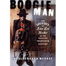 Boogie Man: The Adventures Of John Lee Hooker