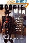 Boogie Man: The Adventures Of John Le...