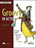 Groovy In Action, 2Edition: Covers Groovy 2.4