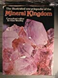 The Illustrated Encyclopedia of the Mineral Kingdom, , 0883320894