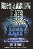Ghostly American Places, Arthur Myers, 0517123916