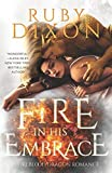 Fire In His Embrace: A Post-Apocalyptic Dragon Romance (Fireblood Dragon)
