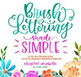 Brush Lettering Made Simple: A Step-by-Step