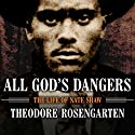 All God's Dangers: The Life of Nate Shaw Audiobook by Theodore Rosengarten Narrated by Sean Crisden