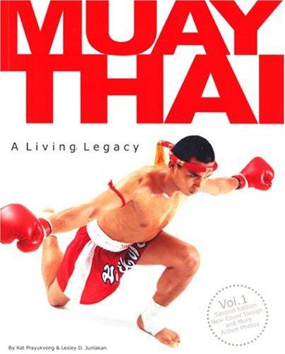 Muay Thai: A Living Legacy Vol 1., 2nd Ed. (Legacy Of The Living)