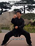 Tai Chi Shi-san-shi: 13 Essential Technique Drills