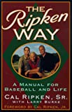 The Ripken Way, Cal Ripken and Larry Burke, 0671027751
