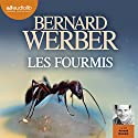 Les Fourmis Audiobook by Bernard Werber Narrated by Arnaud Romain