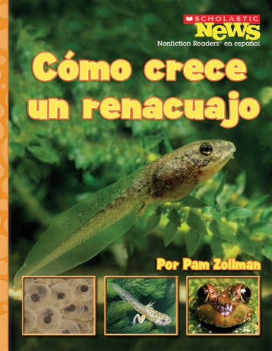 Download Como crece un renacuajo / A Tadpole Grows Up (Scholastic News Nonfiction Readers En Espanol) (Spanish Edition) ebook
