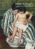 Mary Cassatt - A Brush With Independence