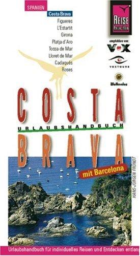 Costa Brava mit Barcelona: Urlaubshandbuch