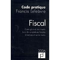 Code pratique fiscal : Code général des impôts, Livre des procédures fiscales, Directives et autres textes,