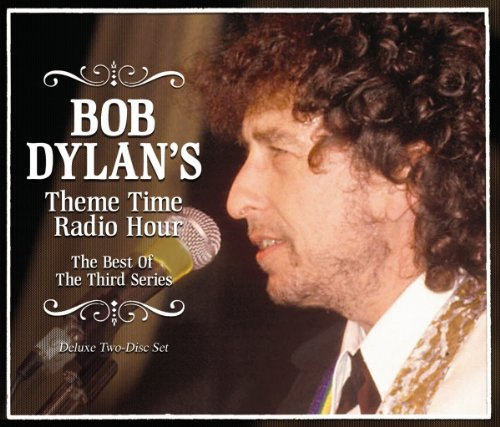 Theme Time Radio Hour: Best of the Third Series (Bob Dylan Radio Hour)