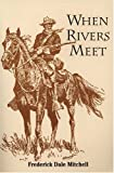 When Rivers Meet, Frederick Dale Mitchell, 0533149584