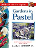 img - for Gardens in Pastel (Collins Learn to Paint) book / textbook / text book