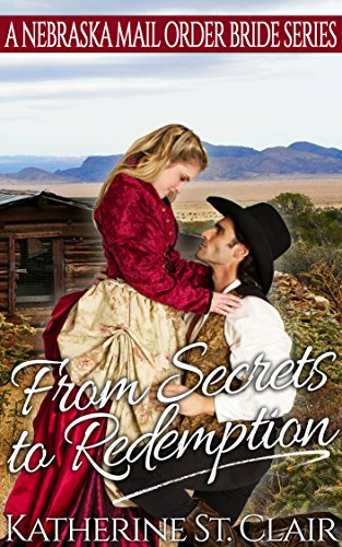 From Secrets to Redemption: A Nebraska Mail Order Bride Series by [St. Clair, Katherine]