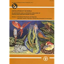 Cephalopods of the World: An Annotated and Illustrated Catalogue of Cephalopod Species Known to Date,: Volume 1: Chambered Nautiluses and Sepioids (Na