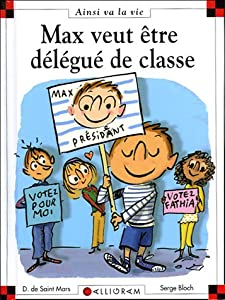 """Afficher """"Max veut être délégué de classe"""""""