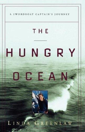 The Hungry Ocean: A Swordboat Captain's Journey by Linda Greenlaw (1999-05-12)