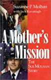 A Mother's Mission, Suzanne P. Molhan and Jack Kavanagh, 0912083867