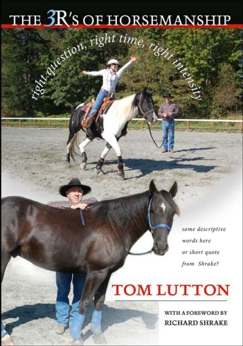 The 3R's of Horsemanship by Tom Lutton