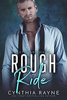 Rough Ride: An Office Romance (Let it Ride Book 1) by [Rayne, Cynthia]