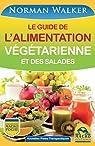 Le guide de l'alimentation végétarienne: et des salades par Walker