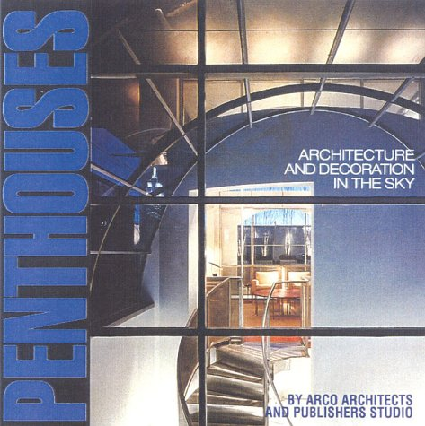 Descargar Libro Penthouses: Architecture And Decoration In The Sky Arco Editorial
