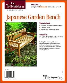Amazon.com: Fine Woodworkingu0027s Japanese Garden Bench Plan (Fine Woodworking  Project Plans) (9781600856266): Editors Of Fine Woodworking: Books