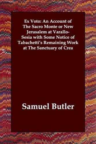 Read Online Ex Voto: An Account of The Sacro Monte or New Jerusalem at Varallo-Sesia with Some Notice of Tabachetti's Remaining Work at The Sanctuary of Crea pdf epub