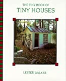 The Tiny Book of Tiny Houses, Lester R. Walker, 0879515104