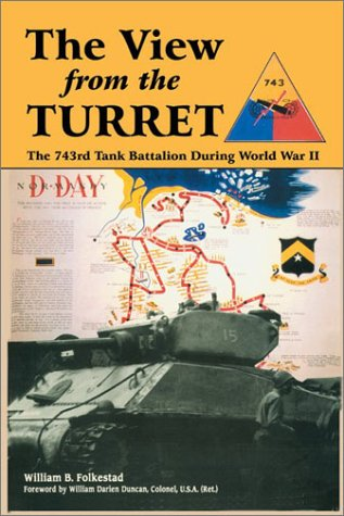 (The View from the Turret: The 743d Tank Battalion During World War II)