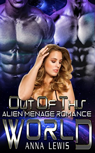 Out of This World: Alien Menage Romance