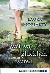 Weil wir glücklich waren: Roman (German Edition)
