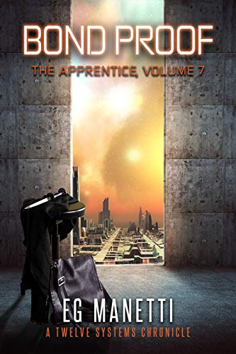 Bond Proof: The Apprentice, Volume 7 (The Twelve Systems Chronicles)