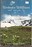 Washington Wildflowers, Earl J. Larrison and Grace Patrick, 0914516027