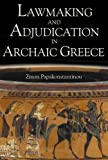 Lawmaking and Adjudication in Archaic Greece, Zinon Papakonstantinou, 0715637290