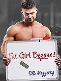 Fat Girl Begone!