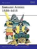 Samurai Armies 1550–1615 (Men-at-Arms)