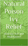 Natural Poison Ivy Relief: Stop the Itch and Heal Faster!
