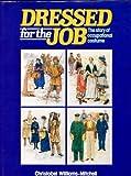 Dressed for the Job, Christobel Williams-Mitchell, 0713710209