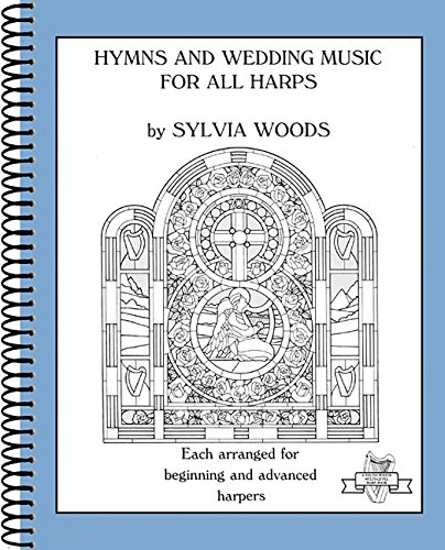 Sylvia Woods Harp Music (Hymns and Wedding Music for All Harps (Sylvia Woods Multi-Level Harp Books))