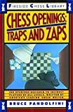 Chess Openings: Traps And Zaps (fireside Chess Library)-Bruce Pandolfini