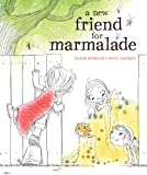 A New Friend for Marmalade, Alison Reynolds, 1481420461